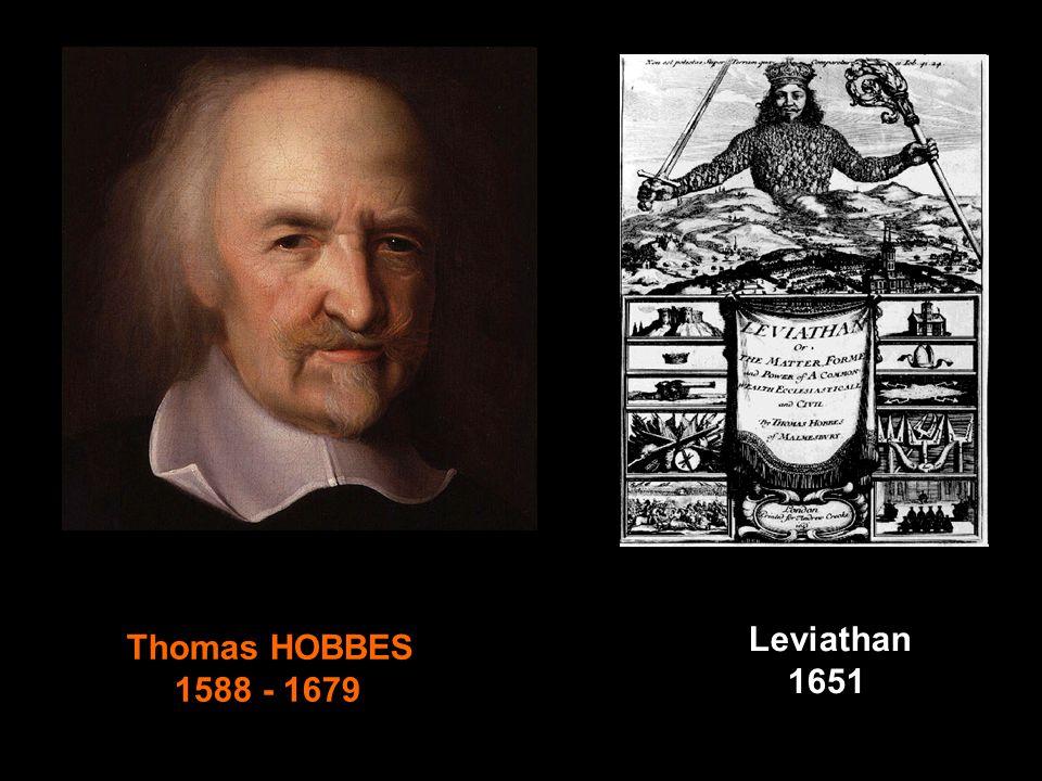 Leviathan 1651 Thomas HOBBES 1588 - 1679