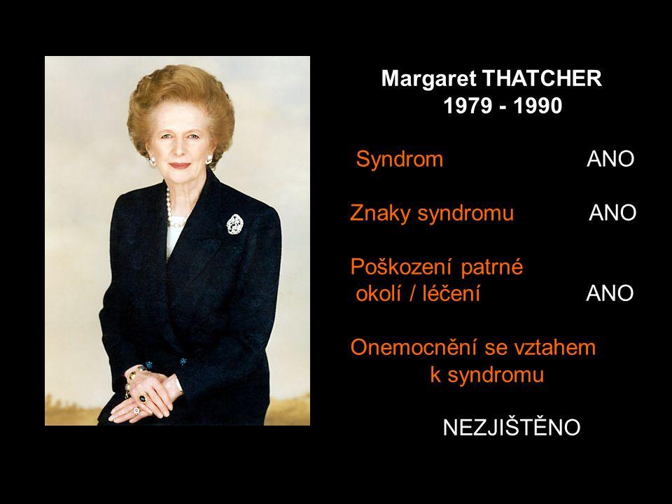 Margaret THATCHER 1979 - 1990. Syndrom ANO. Znaky syndromu ANO. Poškození patrné.