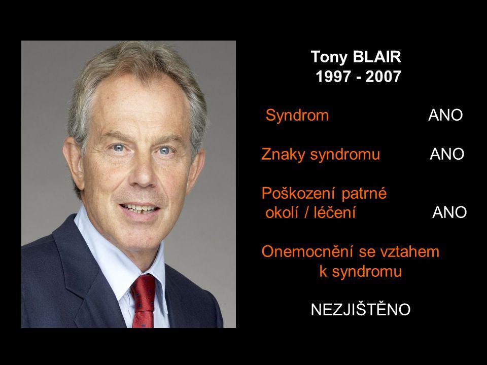 Tony BLAIR 1997 - 2007. Syndrom ANO. Znaky syndromu ANO. Poškození patrné.