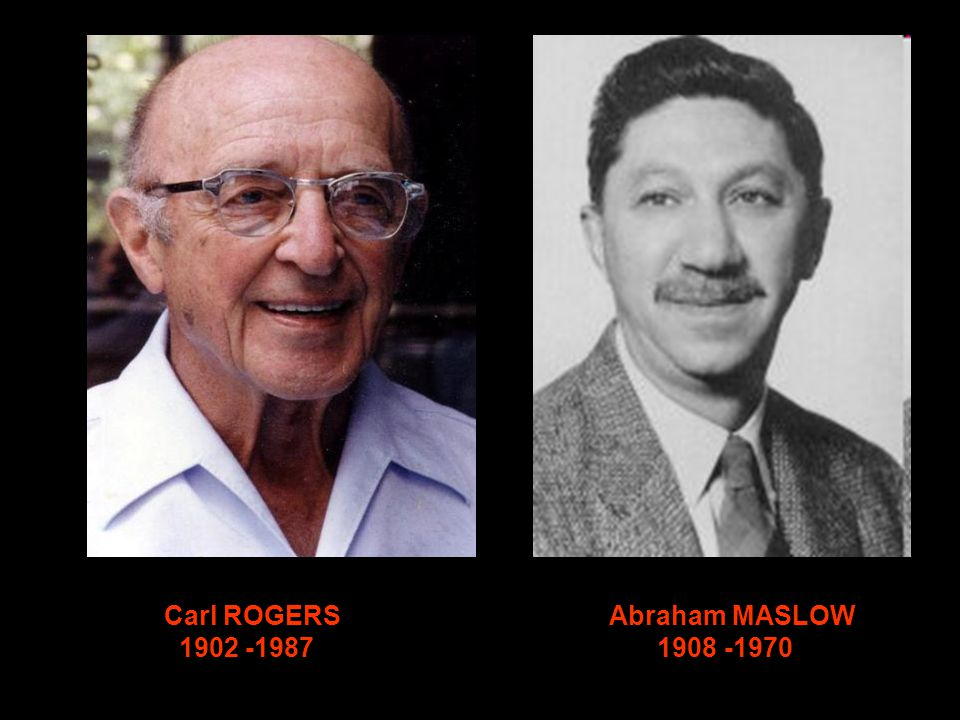 Carl ROGERS Abraham MASLOW