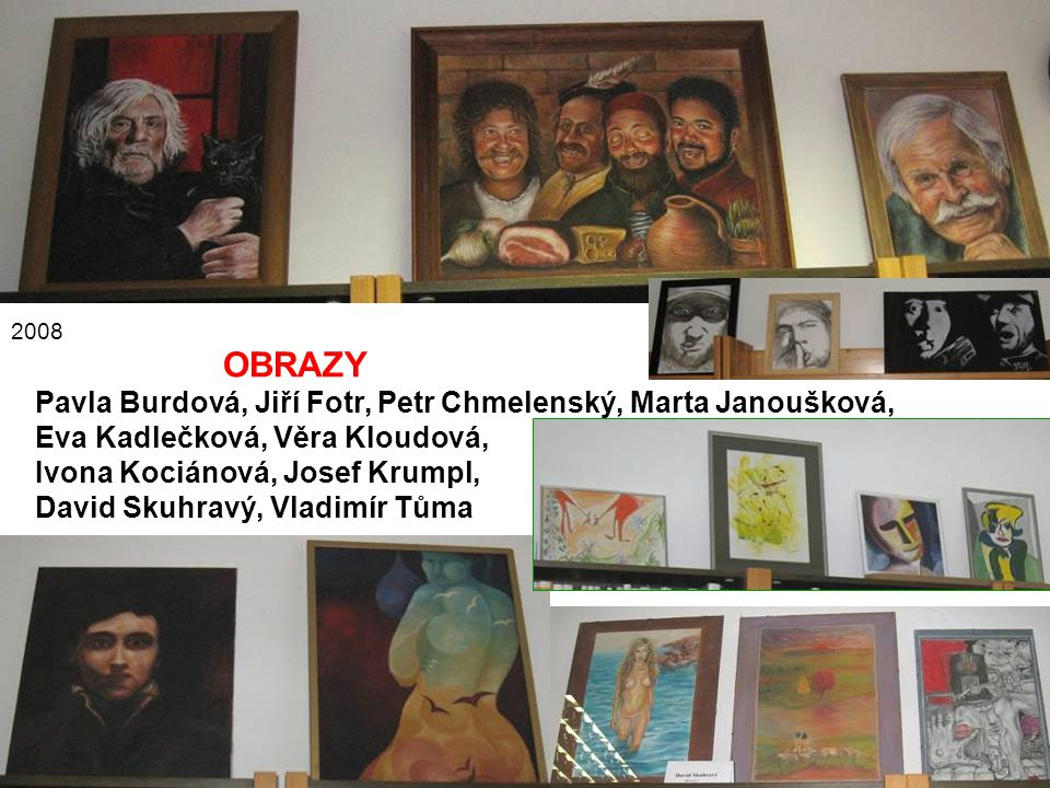 OBRAZY Pavla Burdová, Jiří Fotr, Petr Chmelenský, Marta Janoušková,