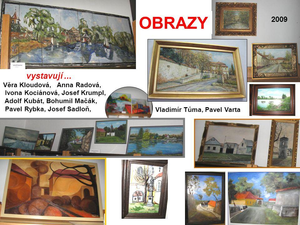 OBRAZY vystavují ... 2009 Věra Kloudová, Anna Radová,