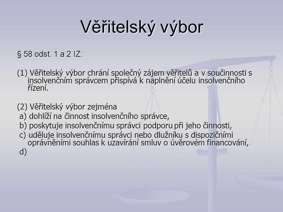Věřitelský výbor § 58 odst. 1 a 2 IZ: