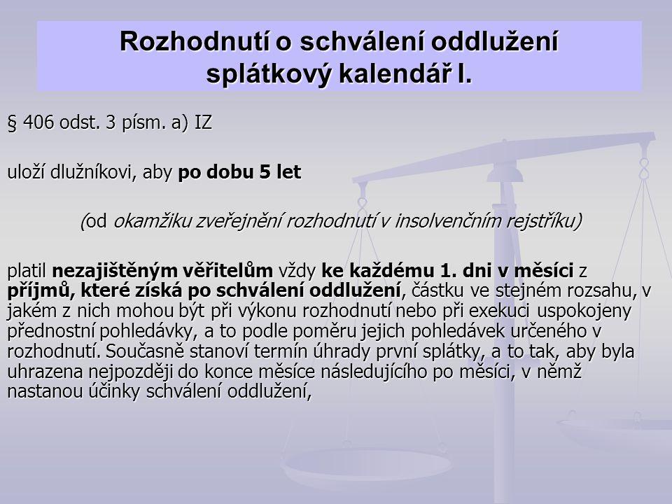 Rozhodnutí o schválení oddlužení splátkový kalendář I.