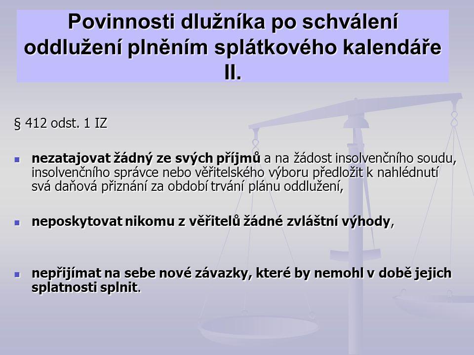 Povinnosti dlužníka po schválení oddlužení plněním splátkového kalendáře II.