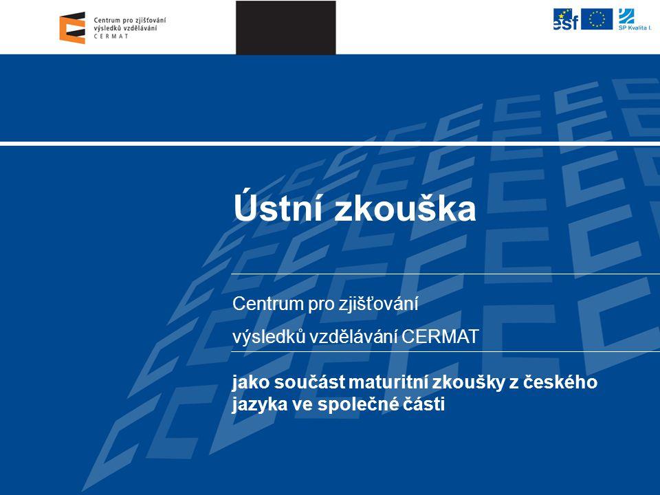 jako součást maturitní zkoušky z českého jazyka ve společné části