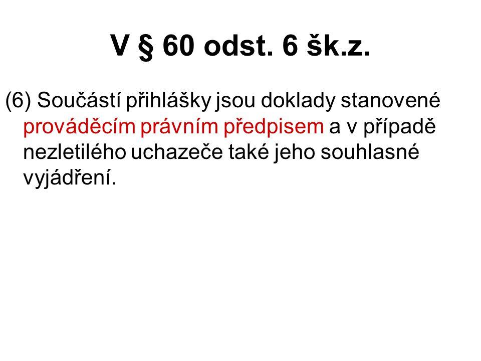 V § 60 odst. 6 šk.z.