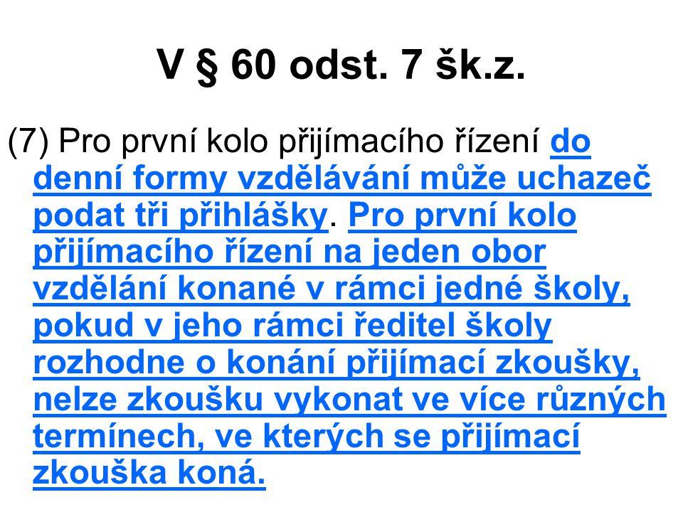 V § 60 odst. 7 šk.z.
