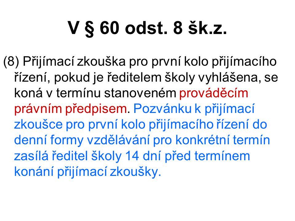 V § 60 odst. 8 šk.z.