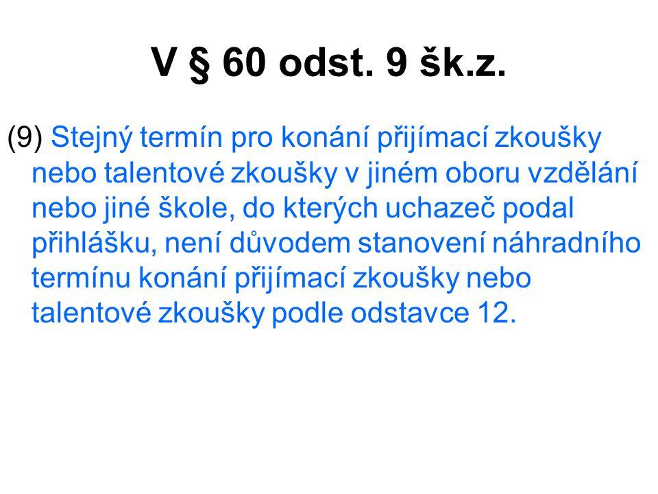 V § 60 odst. 9 šk.z.