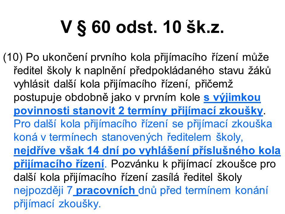 V § 60 odst. 10 šk.z.