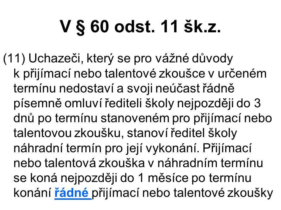 V § 60 odst. 11 šk.z.