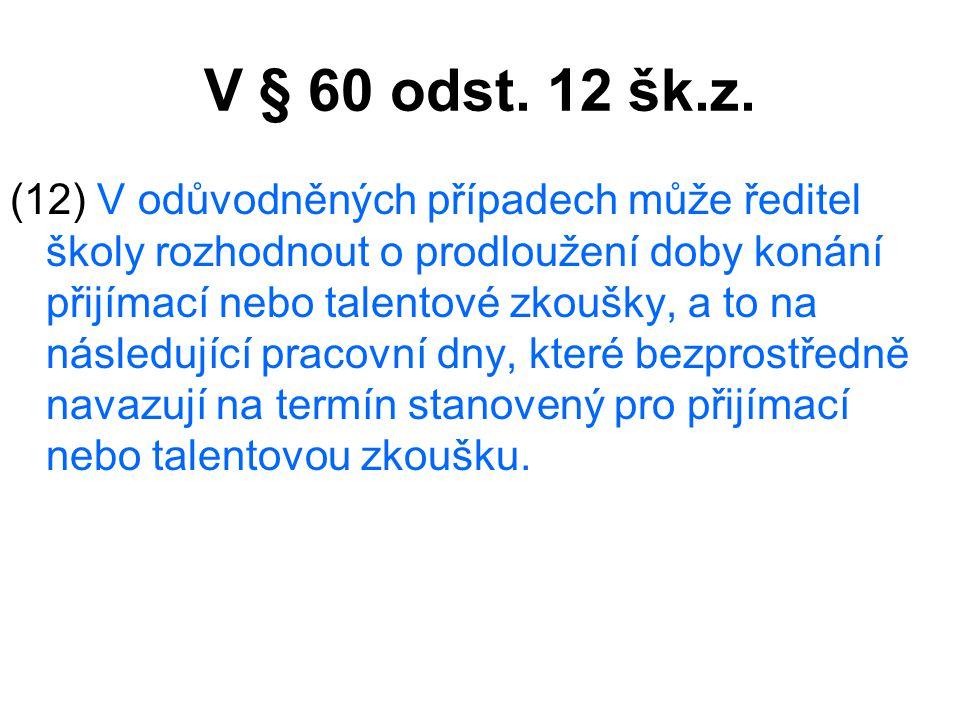 V § 60 odst. 12 šk.z.