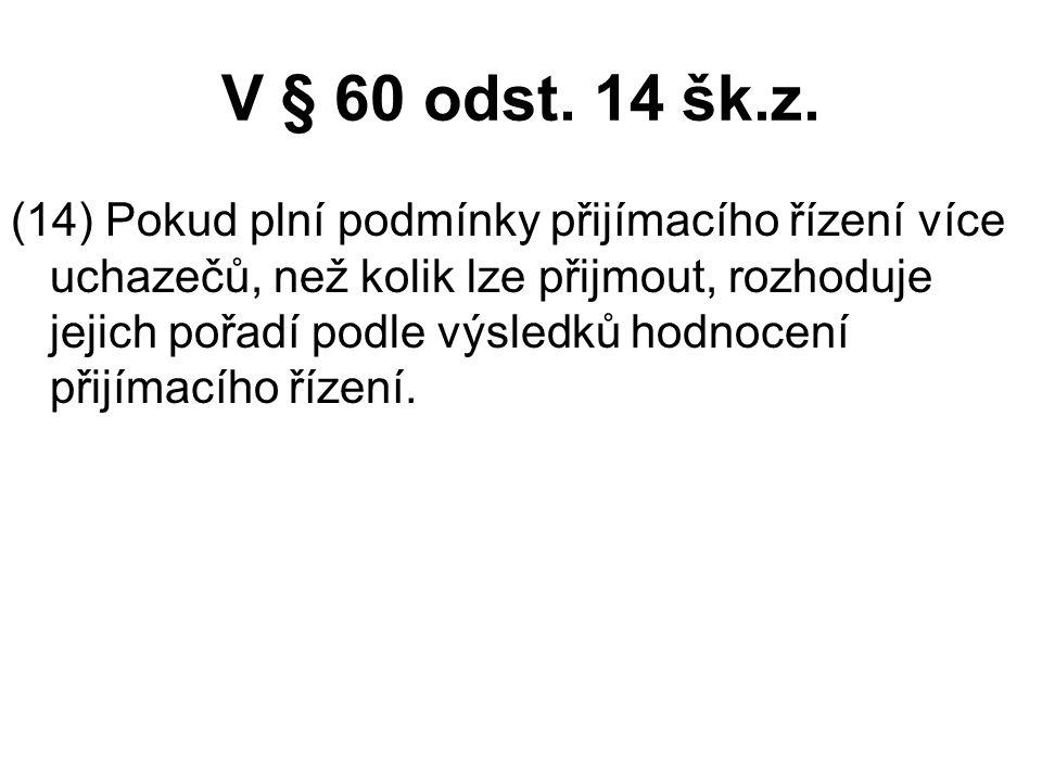 V § 60 odst. 14 šk.z.