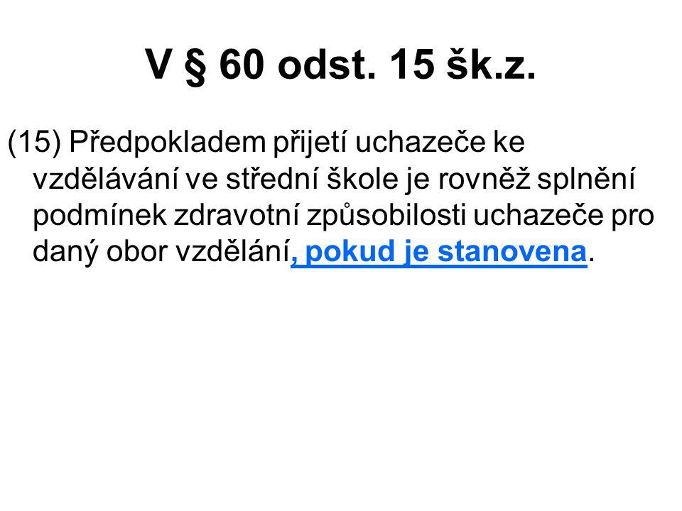 V § 60 odst. 15 šk.z.