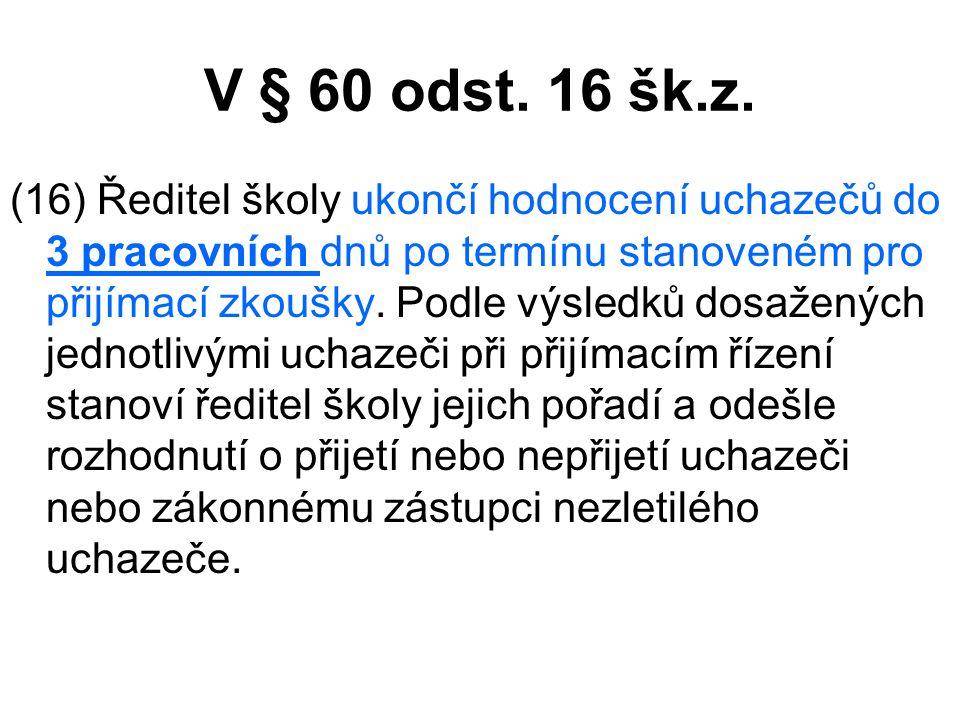 V § 60 odst. 16 šk.z.