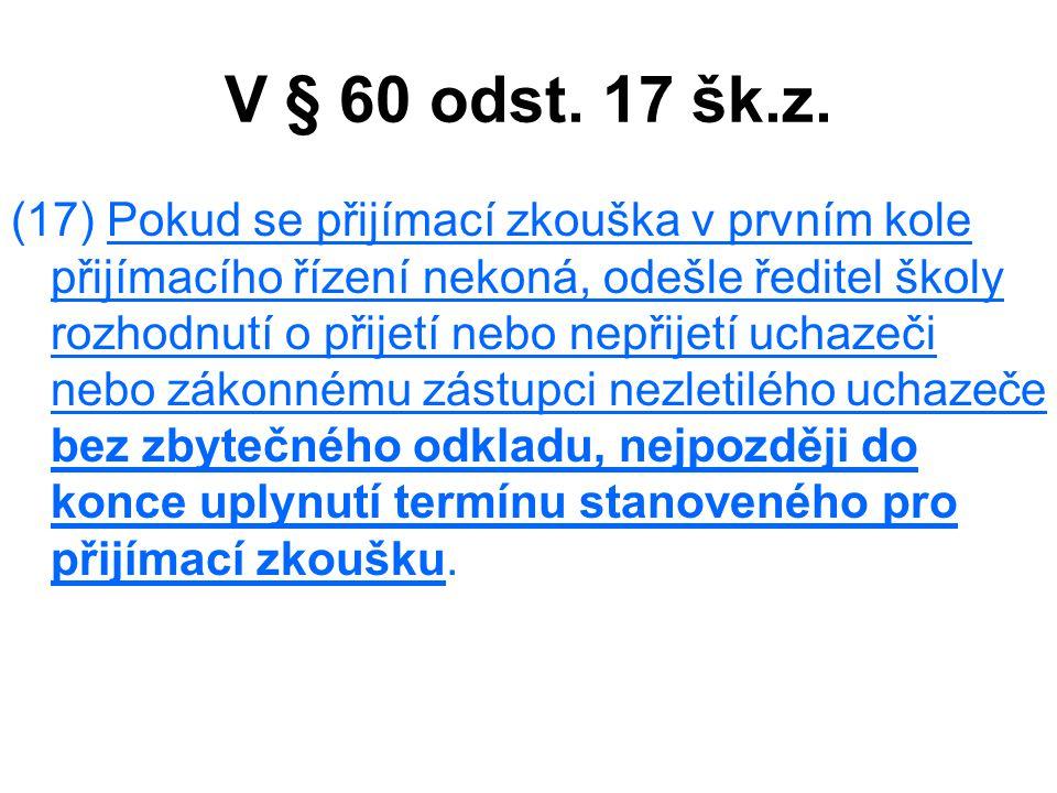 V § 60 odst. 17 šk.z.