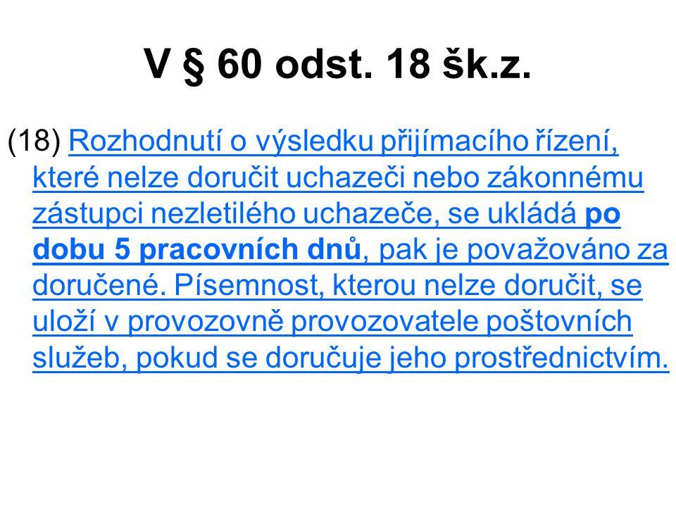 V § 60 odst. 18 šk.z.
