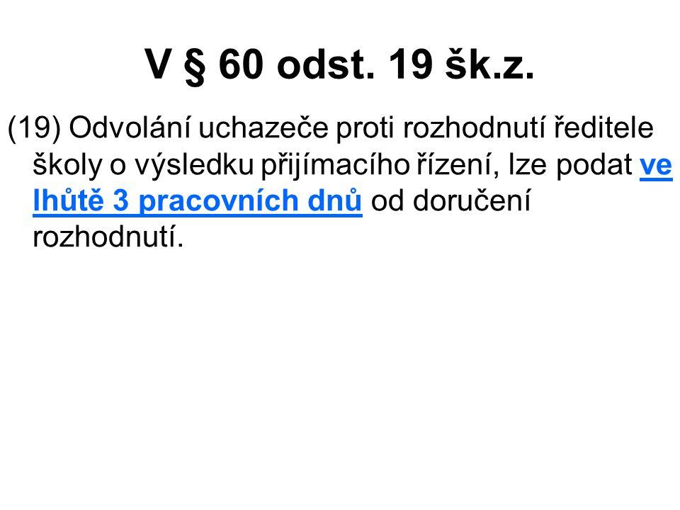 V § 60 odst. 19 šk.z.