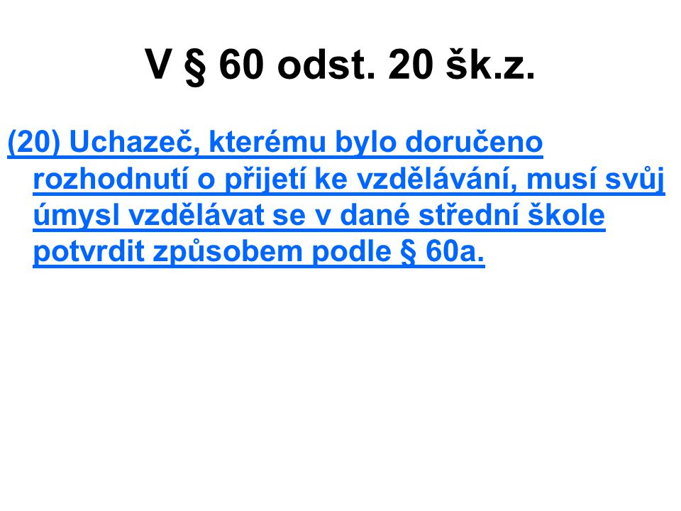 V § 60 odst. 20 šk.z.