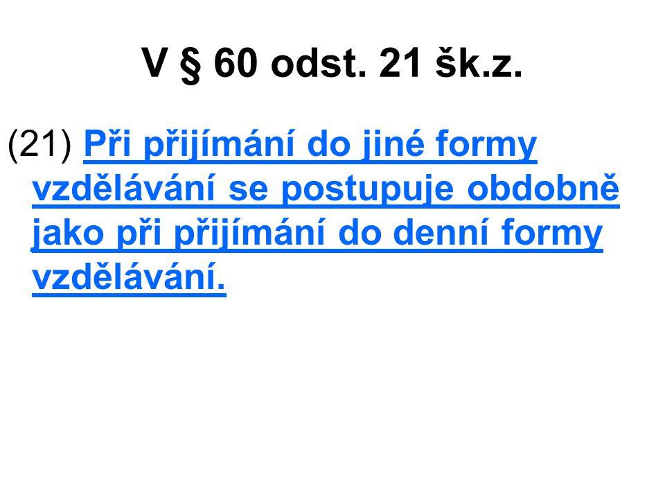 V § 60 odst. 21 šk.z.