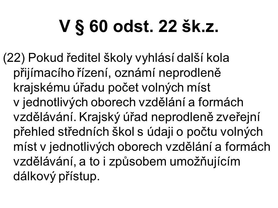 V § 60 odst. 22 šk.z.