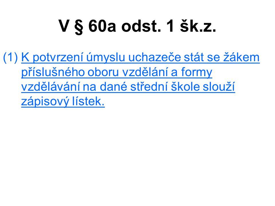 V § 60a odst. 1 šk.z.
