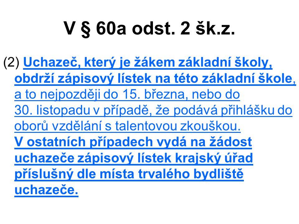 V § 60a odst. 2 šk.z.