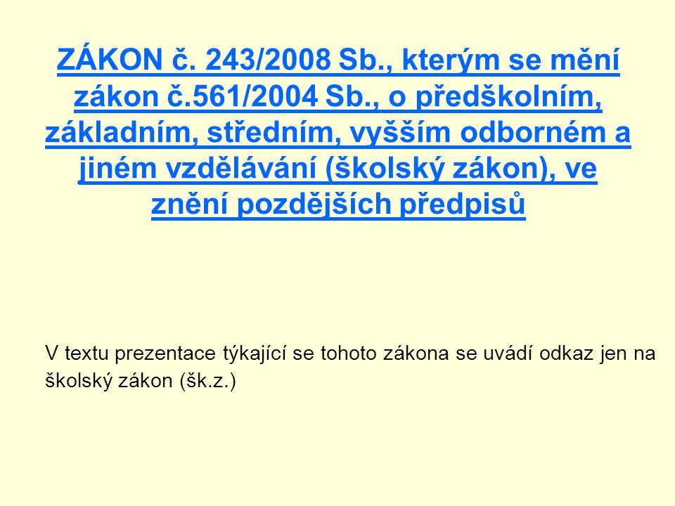 ZÁKON č. 243/2008 Sb. , kterým se mění zákon č. 561/2004 Sb