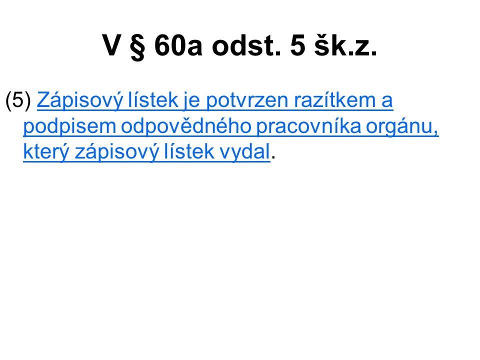 V § 60a odst. 5 šk.z.