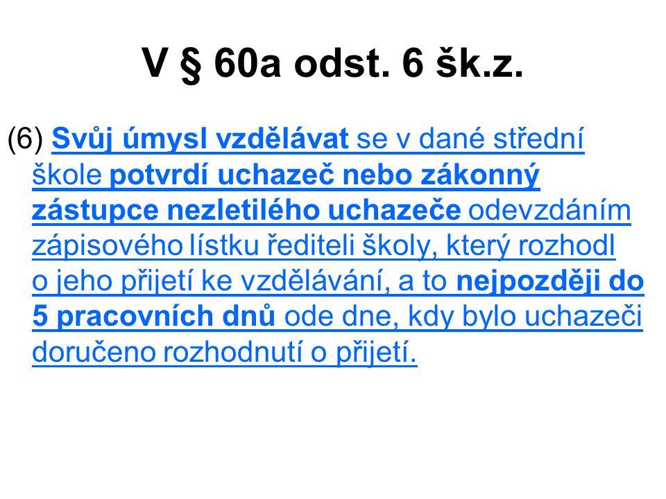 V § 60a odst. 6 šk.z.