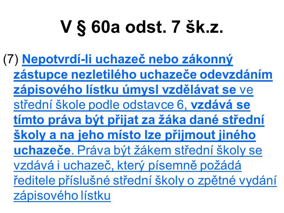 V § 60a odst. 7 šk.z.