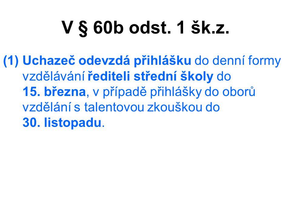 V § 60b odst. 1 šk.z.
