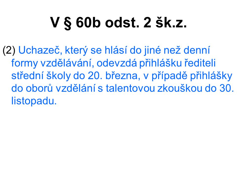 V § 60b odst. 2 šk.z.