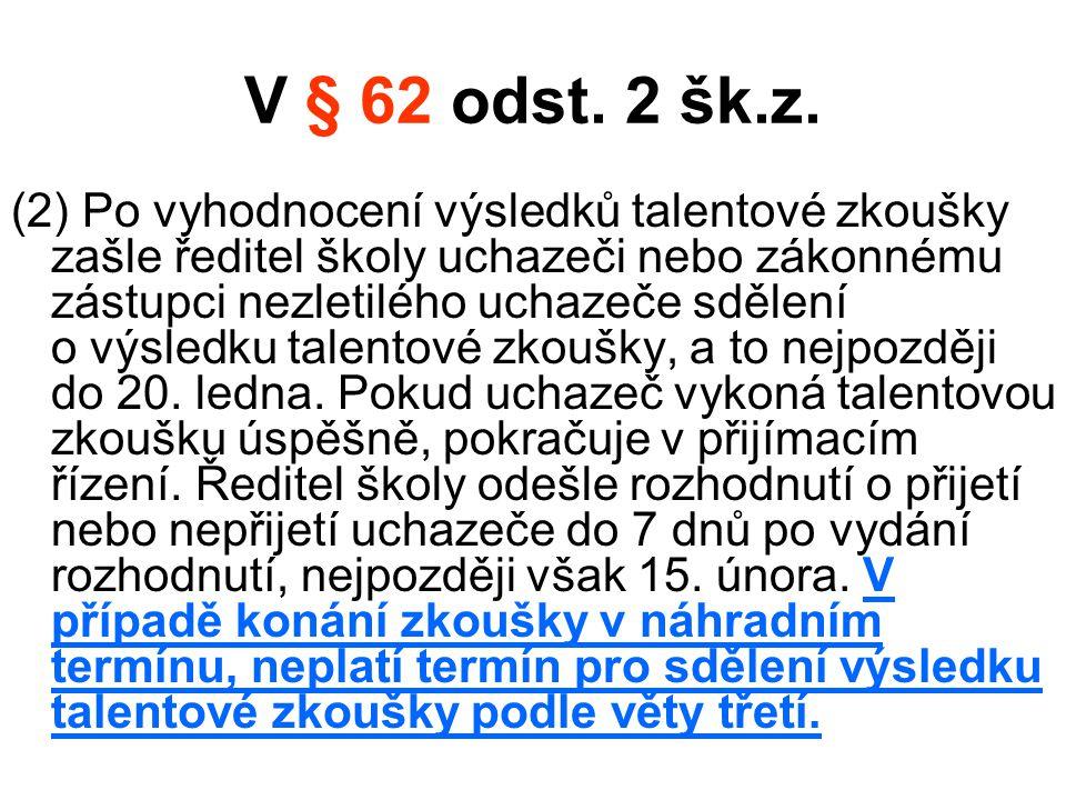 V § 62 odst. 2 šk.z.