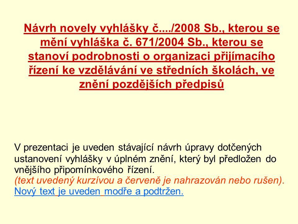 Návrh novely vyhlášky č. /2008 Sb. , kterou se mění vyhláška č