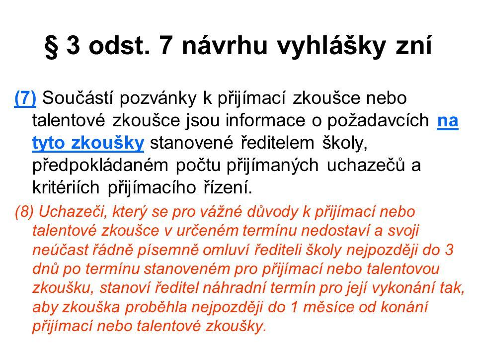 § 3 odst. 7 návrhu vyhlášky zní