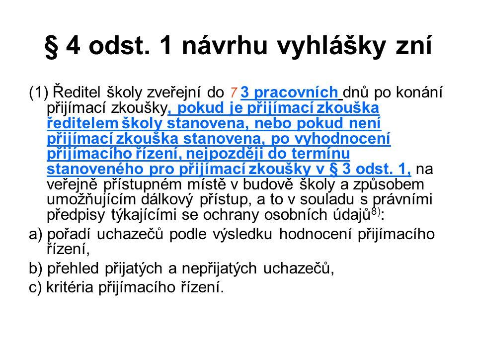 § 4 odst. 1 návrhu vyhlášky zní
