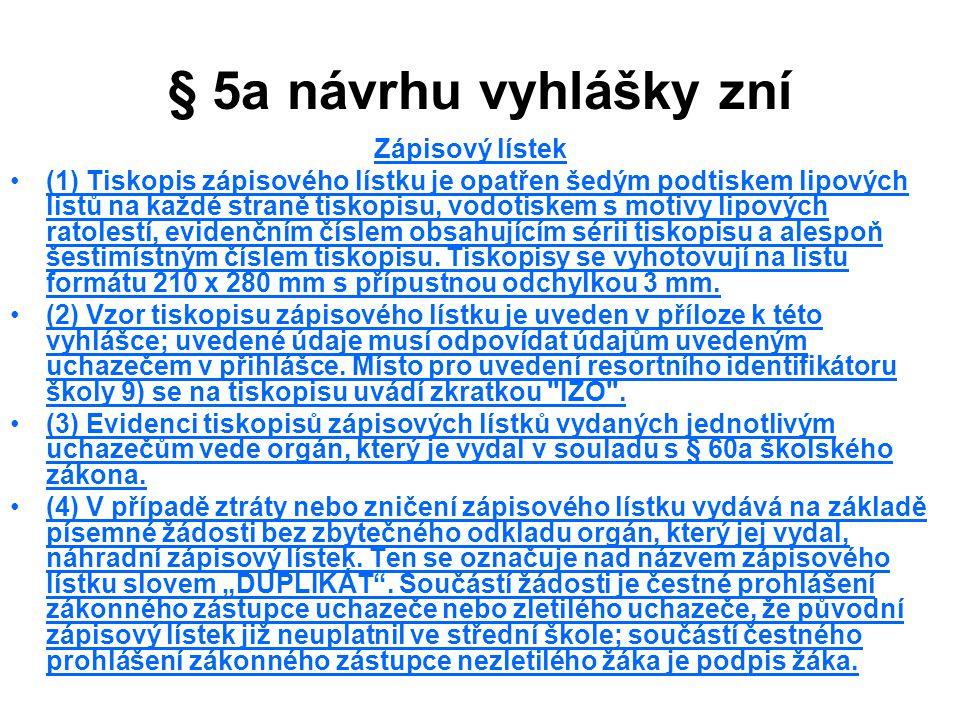 § 5a návrhu vyhlášky zní Zápisový lístek