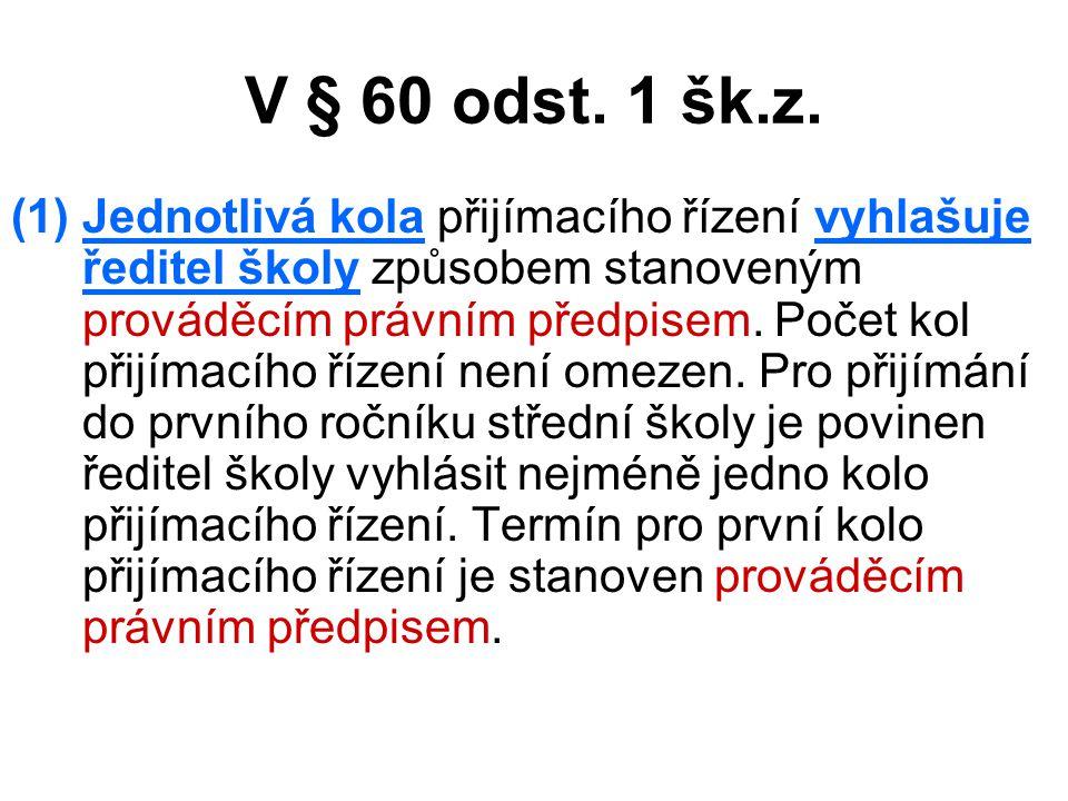 V § 60 odst. 1 šk.z.