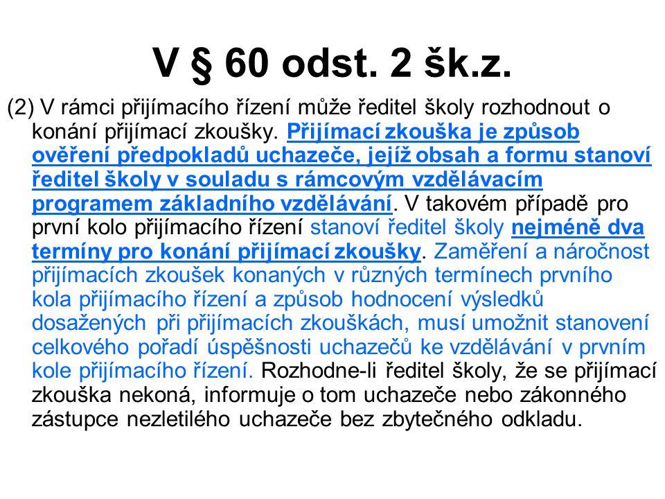 V § 60 odst. 2 šk.z.