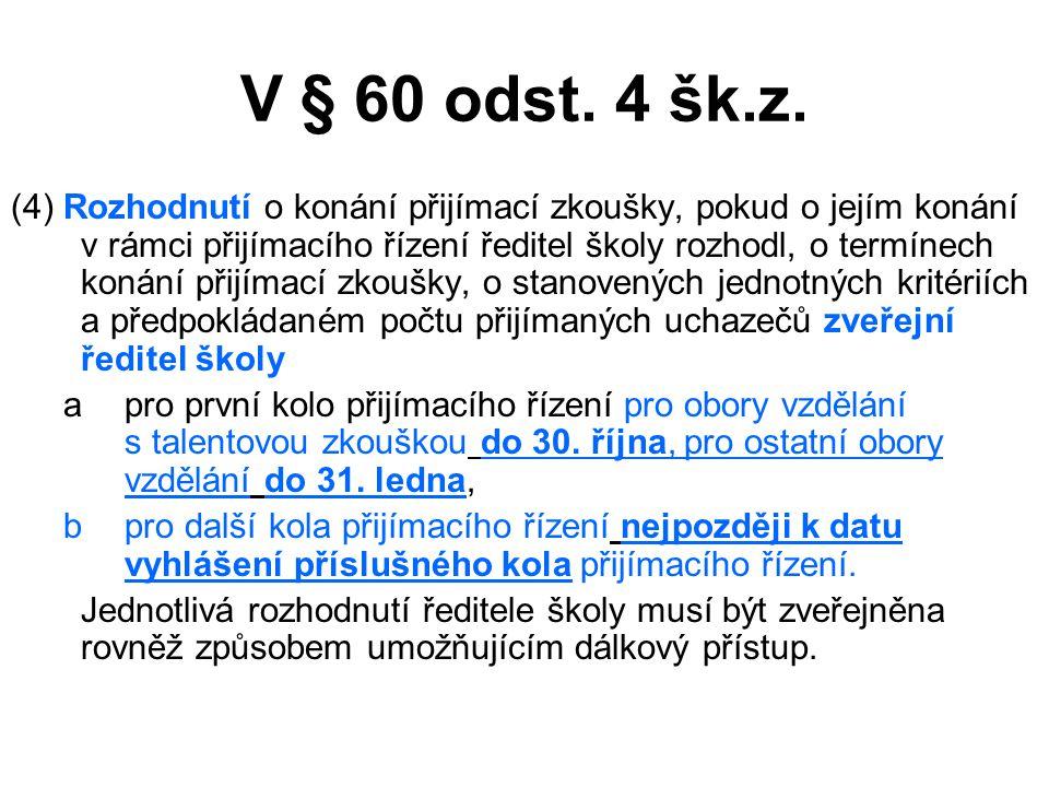 V § 60 odst. 4 šk.z.