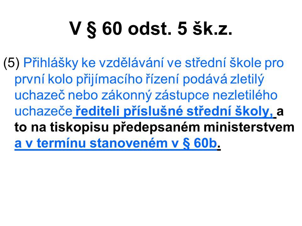 V § 60 odst. 5 šk.z.