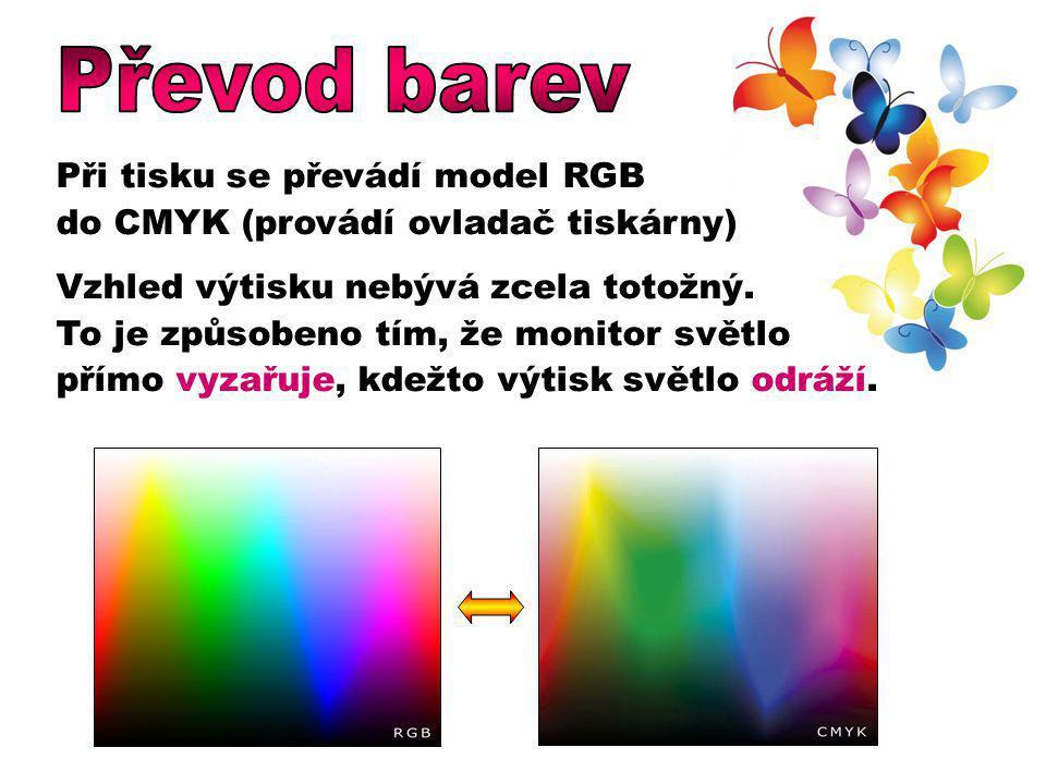 Převod barev Při tisku se převádí model RGB