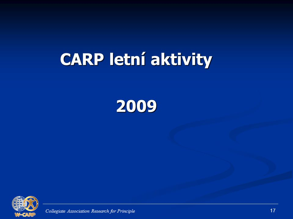 CARP letní aktivity 2009 Collegiate Association Research for Principle