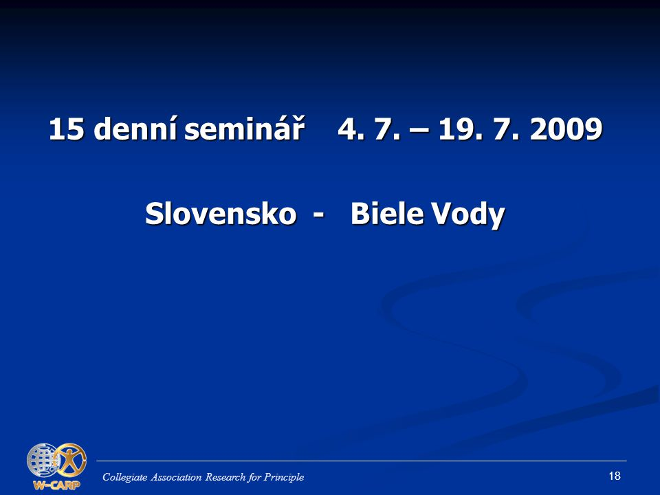 15 denní seminář 4. 7. – 19. 7. 2009 Slovensko - Biele Vody