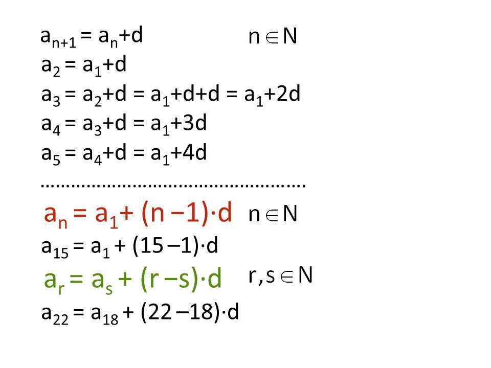 an = a1+ (n −1)·d ar = as + (r −s)·d a2 = a1+d