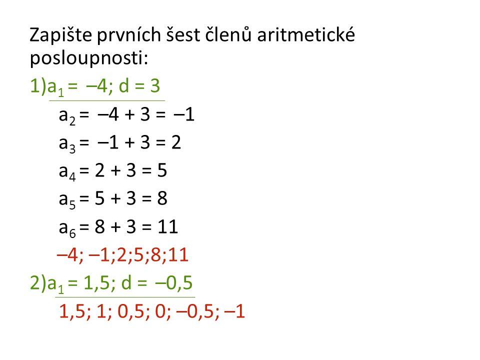 Zapište prvních šest členů aritmetické posloupnosti: