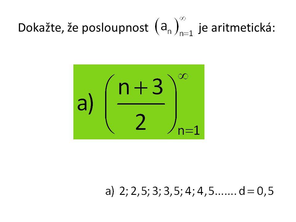 Dokažte, že posloupnost je aritmetická: