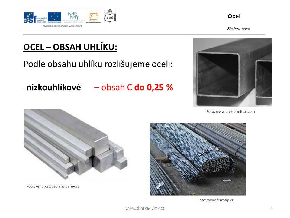 Podle obsahu uhlíku rozlišujeme oceli: